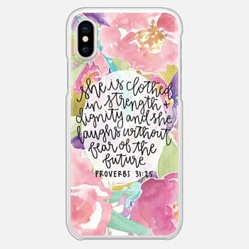 iPhone X Case Proverbs 31:25 // Floral Calligraphy