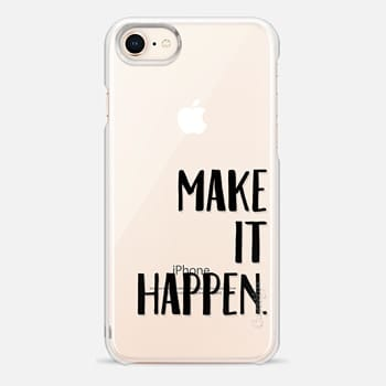 iPhone 8 Case Make It Happen.