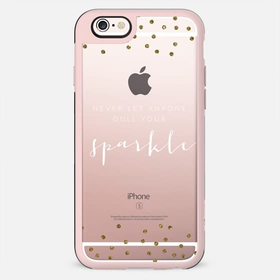 Never Let Anyone Dull Your Sparkle - New Standard Case