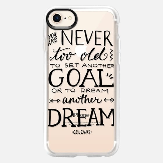 Never Too Old to Dream - Snap Case