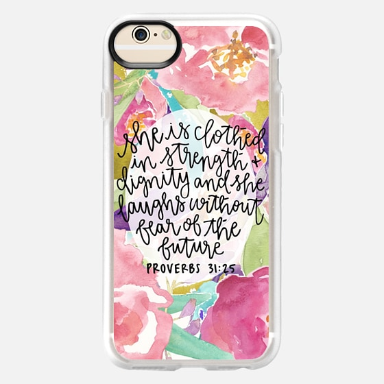 iPhone 6 Case - Proverbs 31:25 // Floral Calligraphy