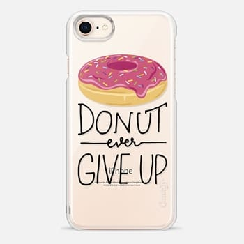 iPhone 8 Case Donut Ever Give Up