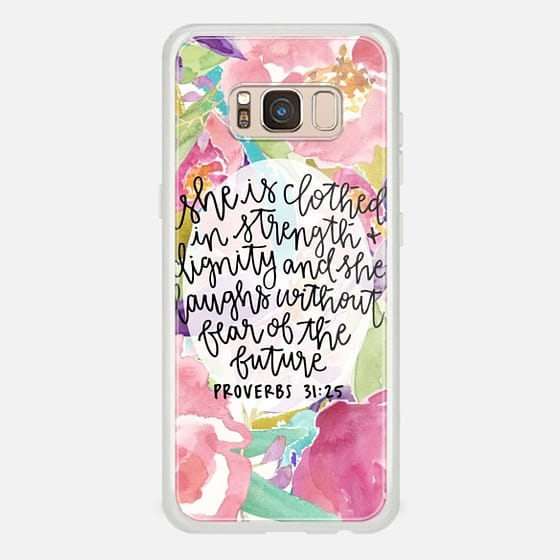 Galaxy S8 Case - Proverbs 31:25 // Floral Calligraphy