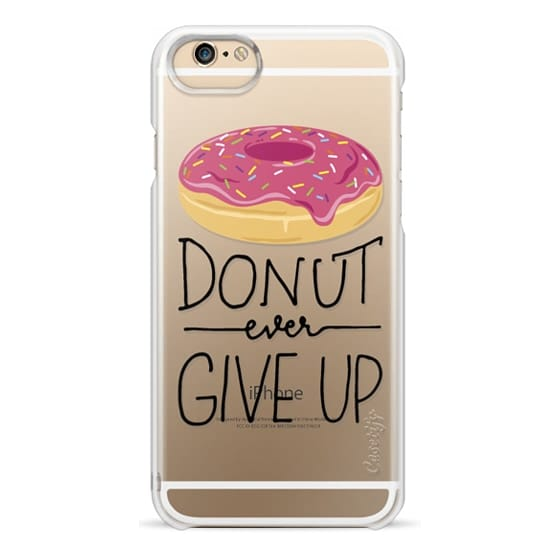 iPhone 6s Cases - Donut Ever Give Up