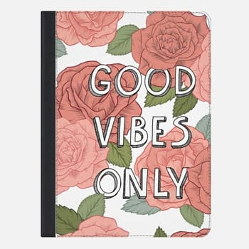 "iPad Pro 9.7"" Case Good Vibes Only, floral typography illustration"