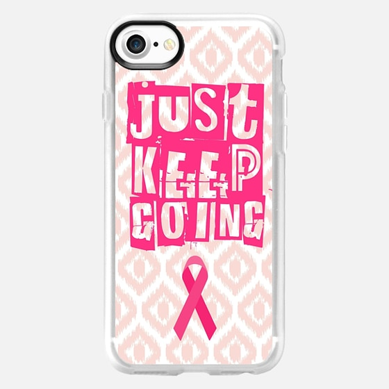 Just Keep Going Breast Cancer Awareness  -