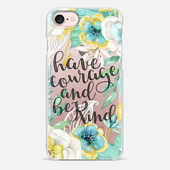 iPhone 7 Case Have Courage and Be Kind Gold and Teal Watercolor Floral