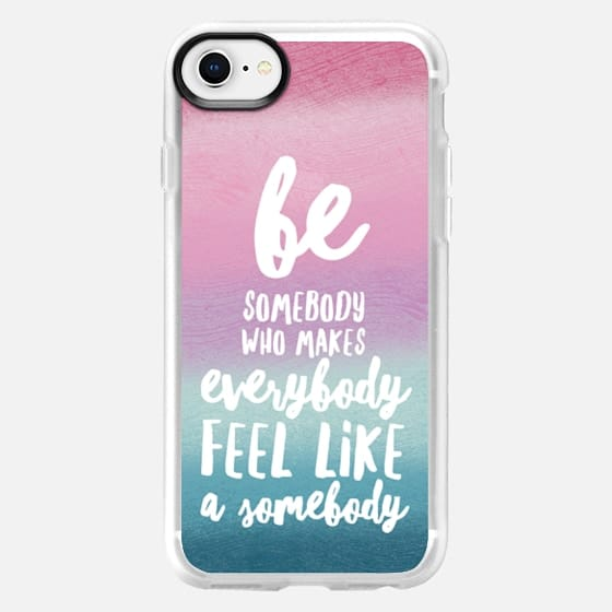 Be That Somebody - Snap Case