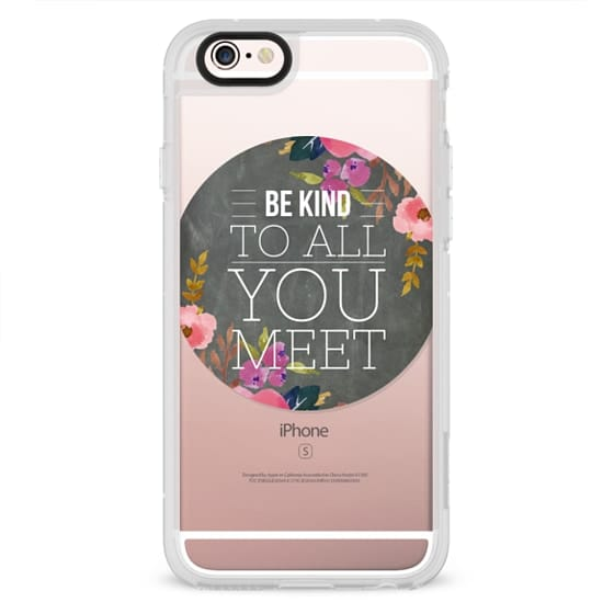 iPhone 6s Cases - Be Kind To All You Meet Chalkboard Floral