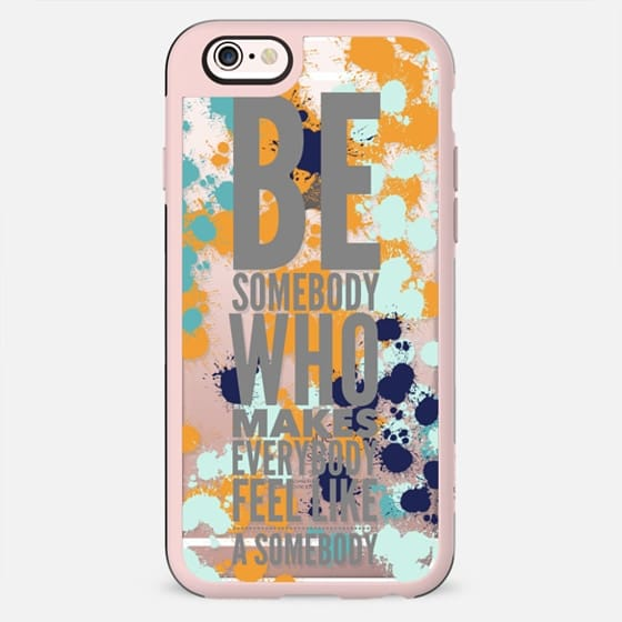 Be That Somebody Painted - New Standard Case