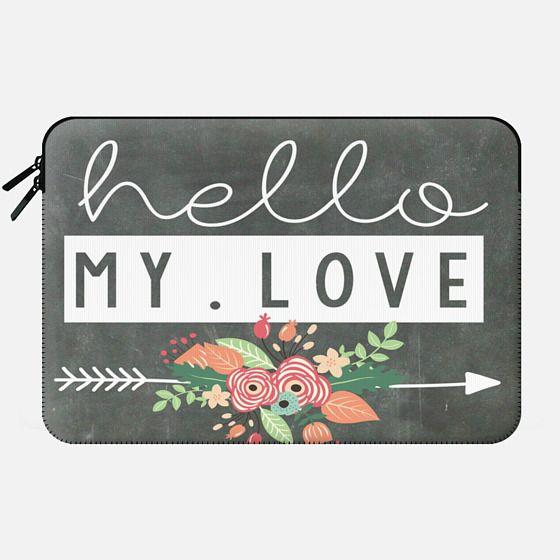 Hello My Love Chalkboard -