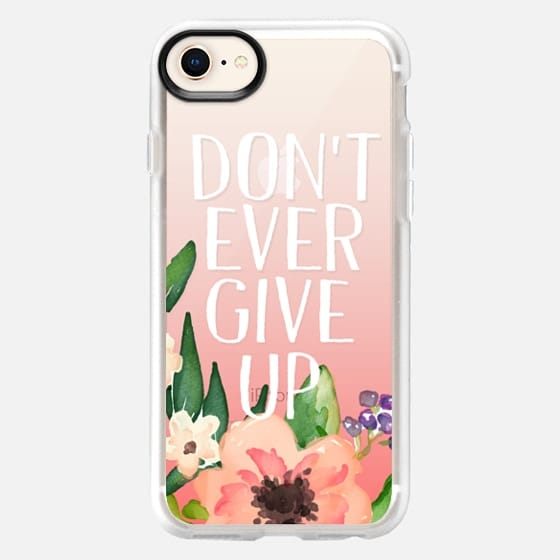 Don't Ever Give Up Ombre Floral - Snap Case