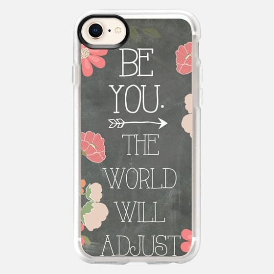 Be You the World Will Adjust Chalkboard - Snap Case