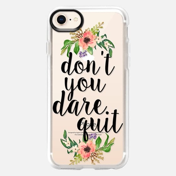 Don't You Dare Quit Watercolor Floral - Snap Case