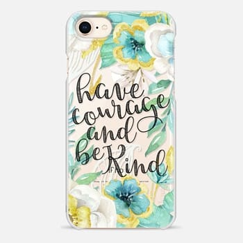 iPhone 8 Case Have Courage and Be Kind Gold and Teal Watercolor Floral