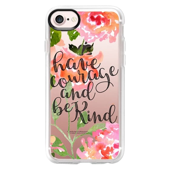 iPhone 7 Cases - Have Courage and Be Kind Watercolor Floral