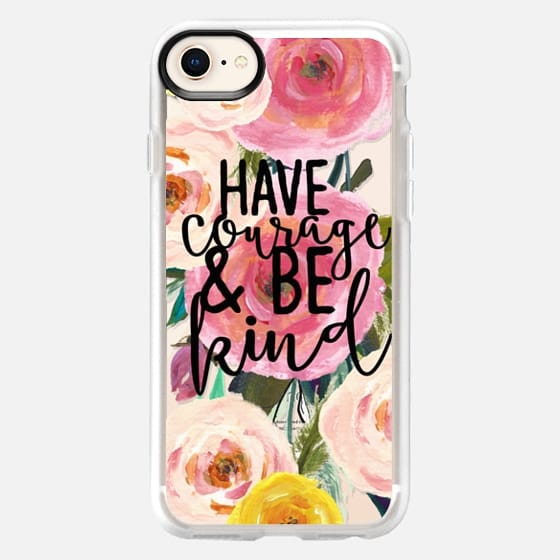Have Courage and Be Kind Floral