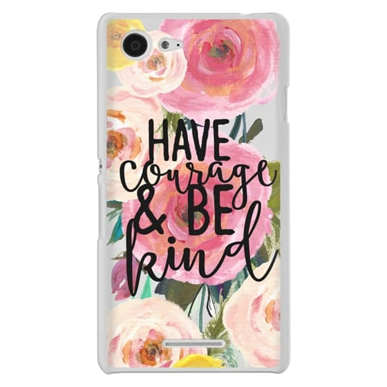 Sony E3 Cases - Have Courage and Be Kind Floral