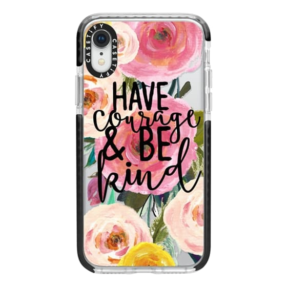 iPhone XR Cases - Have Courage and Be Kind Floral