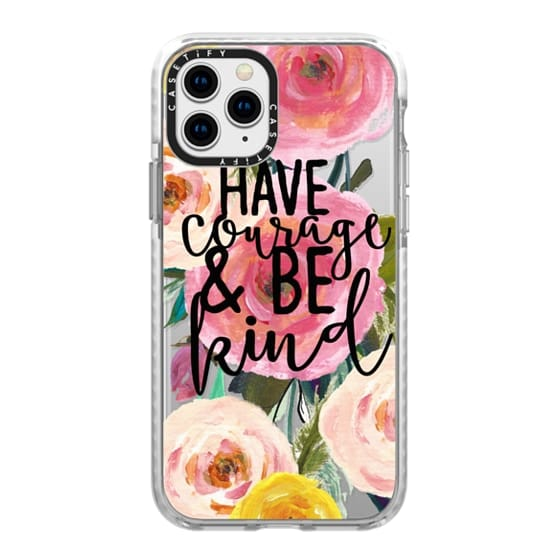 iPhone 11 Pro Cases - Have Courage and Be Kind Floral