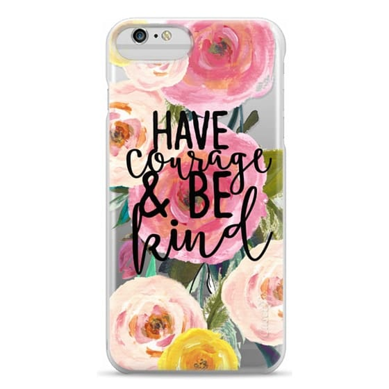 iPhone 6 Plus Cases - Have Courage and Be Kind Floral