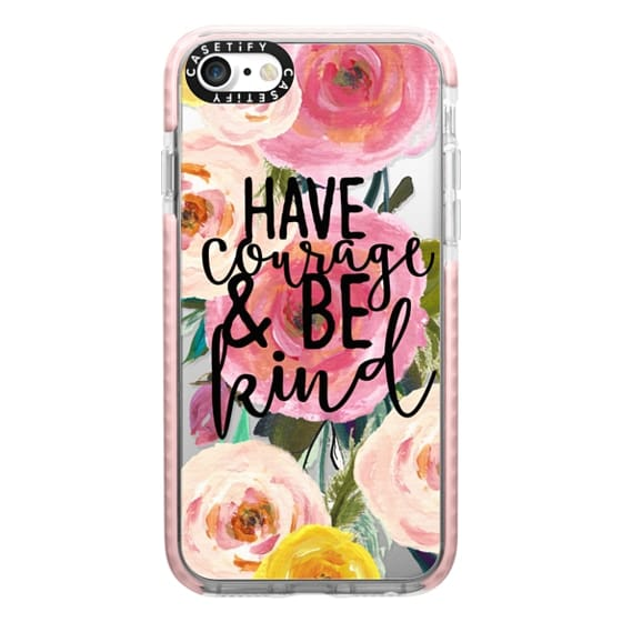 iPhone 7 Cases - Have Courage and Be Kind Floral