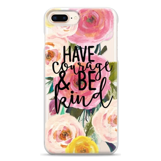 iPhone 8 Plus Cases - Have Courage and Be Kind Floral