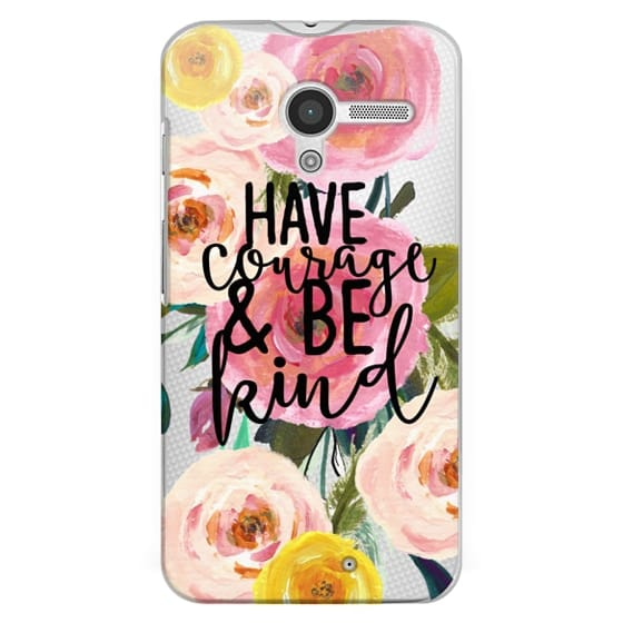 Moto X Cases - Have Courage and Be Kind Floral