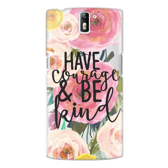 One Plus One Cases - Have Courage and Be Kind Floral