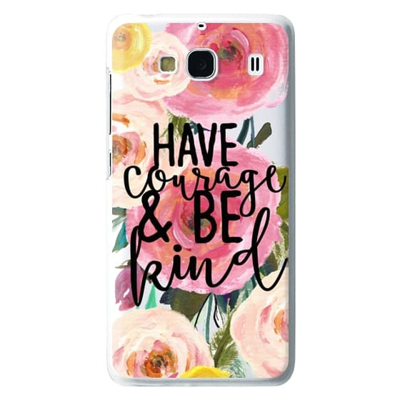 Redmi 2 Cases - Have Courage and Be Kind Floral