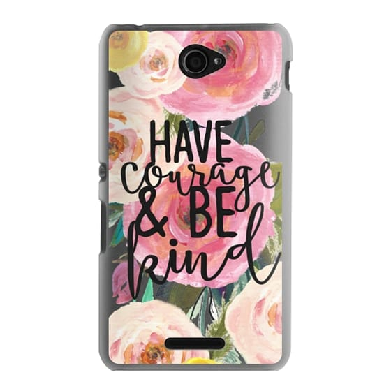 Sony E4 Cases - Have Courage and Be Kind Floral