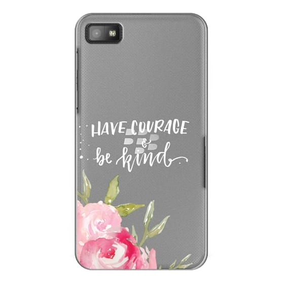Blackberry Z10 Cases - Have Courage & Be Kind
