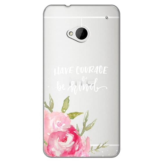 Htc One Cases - Have Courage & Be Kind