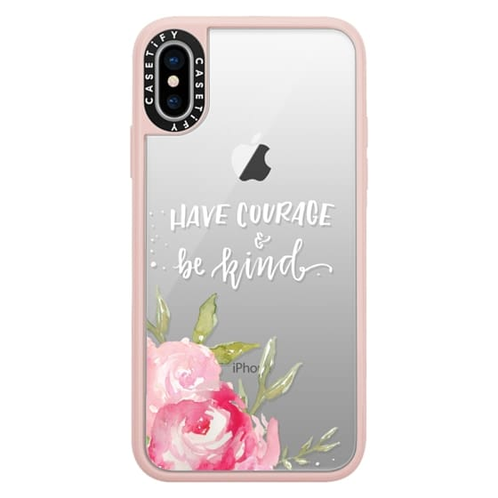 iPhone X Cases - Have Courage & Be Kind