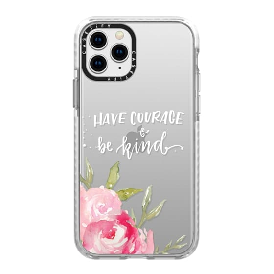 iPhone 11 Pro Cases - Have Courage & Be Kind