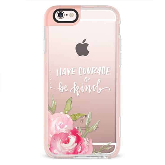 iPhone 6s Cases - Have Courage & Be Kind