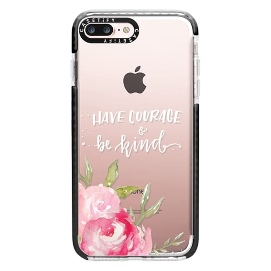 iPhone 7 Plus Cases - Have Courage & Be Kind