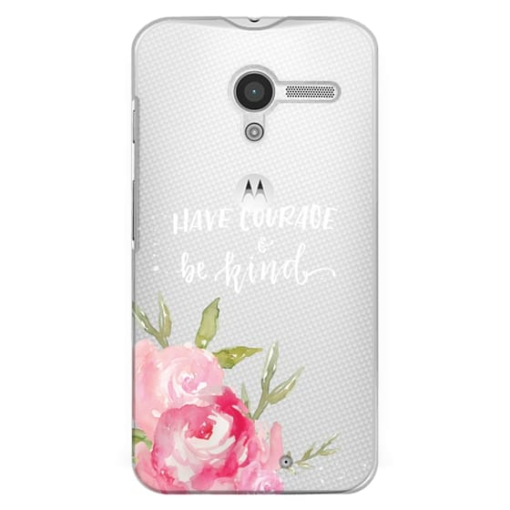 Moto X Cases - Have Courage & Be Kind