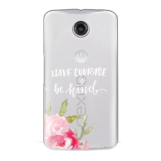 Nexus 6 Cases - Have Courage & Be Kind