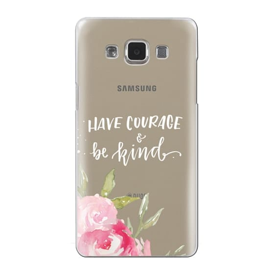 Samsung Galaxy A5 Cases - Have Courage & Be Kind