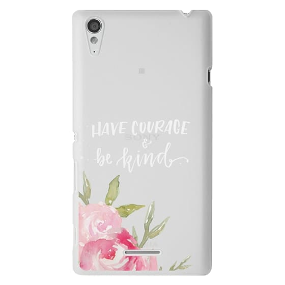 Sony T3 Cases - Have Courage & Be Kind