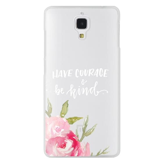 Xiaomi 4 Cases - Have Courage & Be Kind