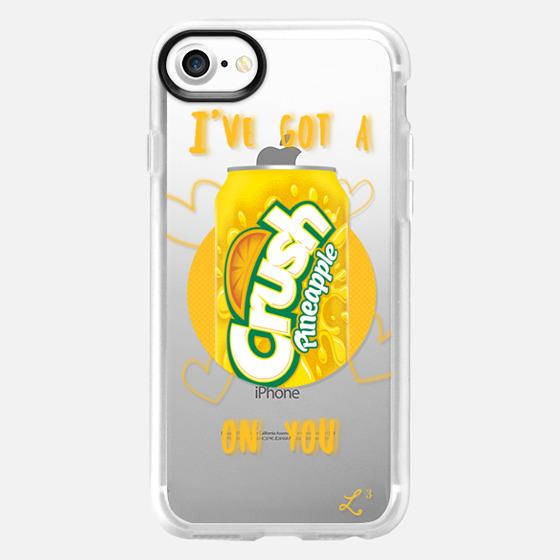 I've Got A Crush On You - Pineapple Crush -