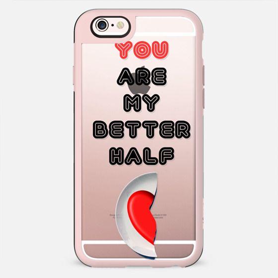 You are my better half - love Valentine - New Standard Case