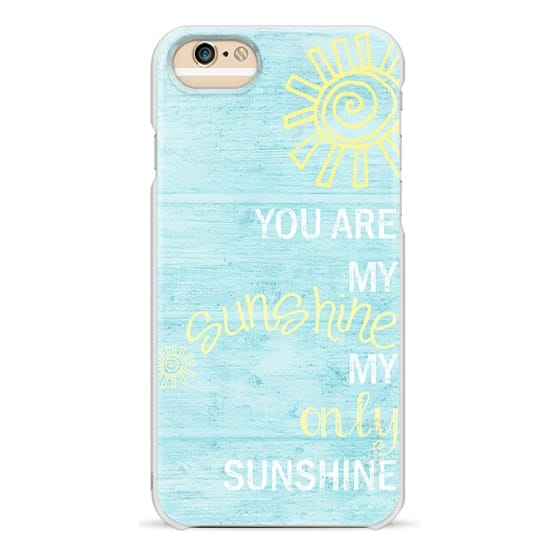 iPhone 6s Cases - YOU ARE MY SUNSHINE by Monika Strigel