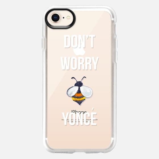 Don-t Worry Beyonce - Snap Case