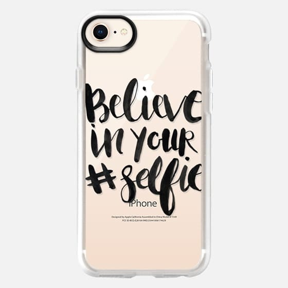 Believe in your Selfie - Snap Case