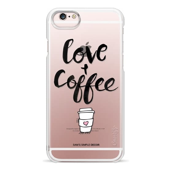 iPhone 6s Cases - Love and Coffee