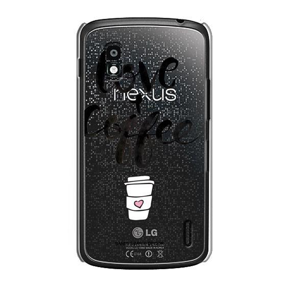 Nexus 4 Cases - Love and Coffee