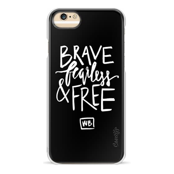 iPhone 6 Cases - Brave Fearless & Free  - Black & White